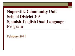 Naperville Community Unit School District 203  Spanish-English Dual Language Program