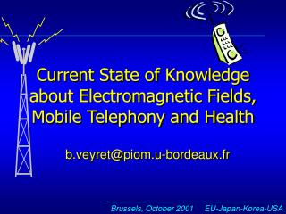 Current State of Knowledge about Electromagnetic Fields, Mobile Telephony and Health