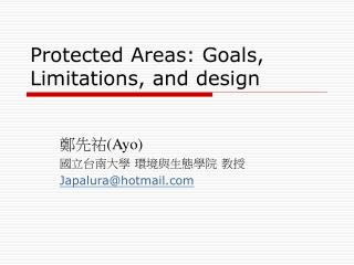 Protected Areas: Goals, Limitations, and design