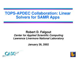 TOPS-APDEC Collaboration: Linear Solvers for SAMR Apps