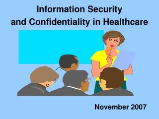 Information Security  and Confidentiality in Healthcare