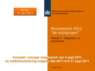 Bouwbesluit 2012  de wijzigingen