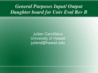 General Purposes Input/ Output Daughter board for Univ Eval Rev B