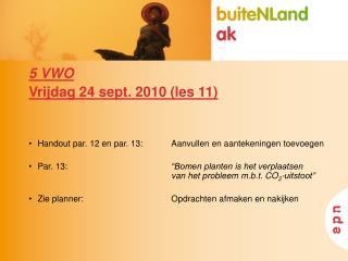 5 VWO Vrijdag 24 sept. 2010 (les 11)