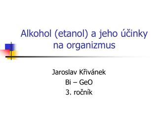 Alkohol (etanol) a jeho účinky na organizmus