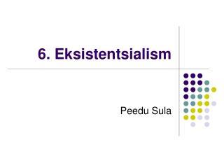 6. Eksistentsialism
