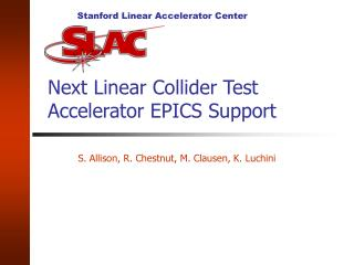 Next Linear Collider Test Accelerator EPICS Support