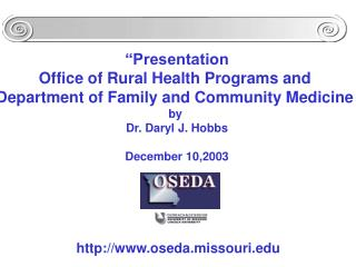 """Presentation Office of Rural Health Programs and  Department of Family and Community Medicine"