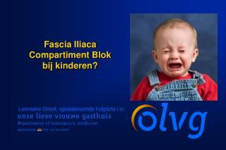 Fascia Iliaca Compartiment Blok  bij kinderen?