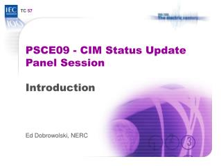 PSCE09 - CIM Status Update Panel Session  Introduction