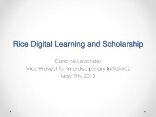 Rice Digital Learning and Scholarship