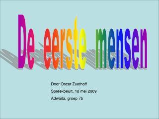 Door Oscar Zuethoff Spreekbeurt, 18 mei 2009 Adwaita, groep 7b