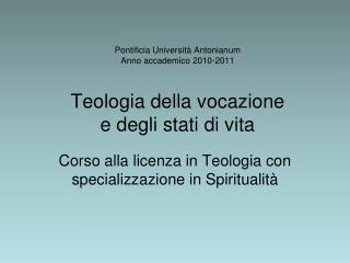 Corso alla licenza in Teologia con specializzazione in Spiritualità
