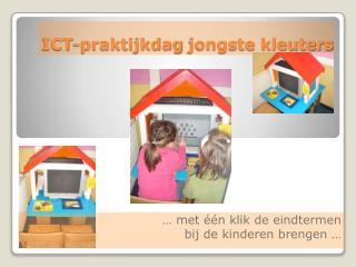 ICT-praktijkdag  jongste kleuters