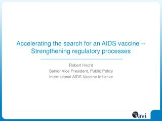Accelerating the search for an AIDS vaccine -- Strengthening regulatory processes