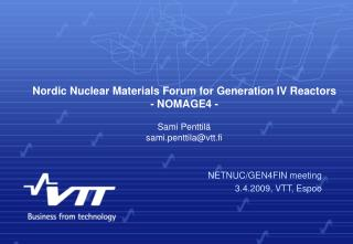 Nordic Nuclear Materials Forum for Generation IV Reactors - NOMAGE4 -