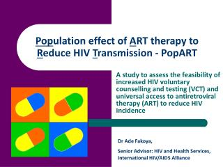 Pop ulation effect of  A RT therapy to  R educe HIV  T ransmission - PopART