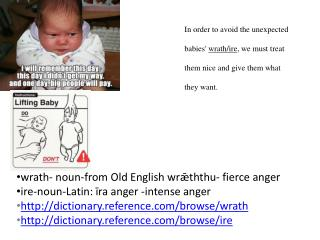 wrath- noun-from Old English wrǣththu- fierce anger ire-noun-Latin: īra anger -intense anger