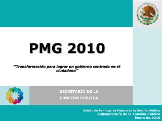 PMG 2010 �Transformaci�n para lograr un gobierno centrado en el ciudadano�