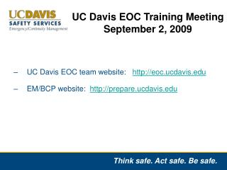 UC Davis EOC team website:    eoc.ucdavis EM/BCP website:   prepare.ucdavis