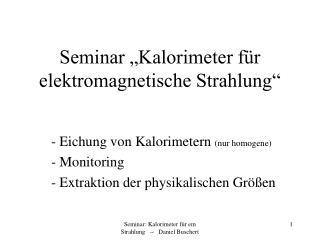 """Seminar """"Kalorimeter für elektromagnetische Strahlung"""""""