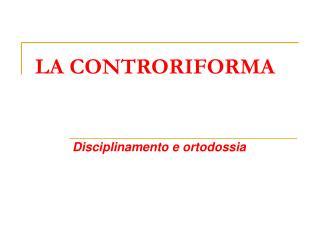 LA CONTRORIFORMA