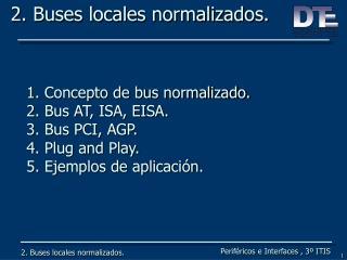2. Buses locales normalizados.