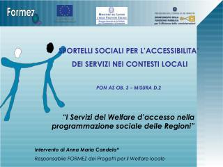 SPORTELLI SOCIALI PER L'ACCESSIBILITA'  DEI SERVIZI NEI CONTESTI LOCALI PON AS OB. 3 – MISURA D.2
