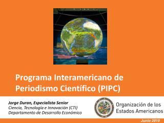 Programa Interamericano de Periodismo  Científico  (PIPC)