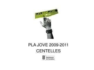 PLA JOVE 2009-2011 CENTELLES