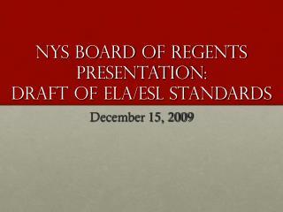 NYS Board of Regents Presentation: Draft of ELA
