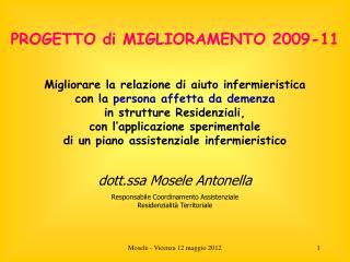 PROGETTO di MIGLIORAMENTO 2009-11 Migliorare la relazione di aiuto infermieristica