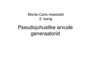Monte-Carlo meetodid 2. loeng