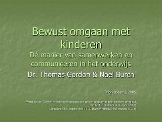 Bewust omgaan met kinderen Dé manier van samenwerken en communiceren in het onderwijs