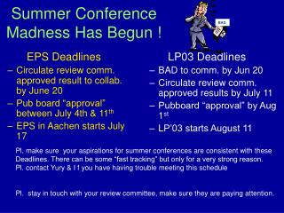 Summer Conference Madness Has Begun !