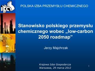 """Stanowisko polskiego przemysłu chemicznego wobec """"low-carbon 2050 roadmap"""""""