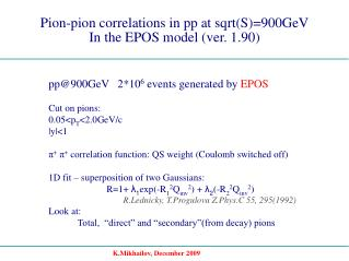 Pion-pion correlations in pp at sqrt(S)=900GeV  In the EPOS model (ver. 1.90)