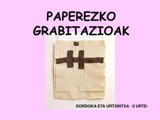 PAPEREZKO  GRABITAZIOAK