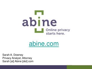 Sarah A. Downey Privacy Analyst, Attorney Sarah [at] Abine [dot] com
