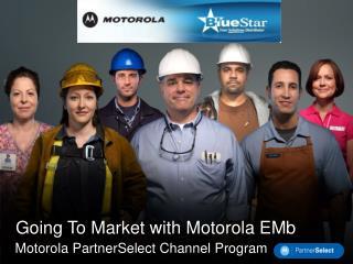 Motorola PartnerSelect Channel Program