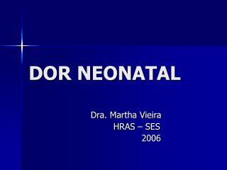 DOR NEONATAL