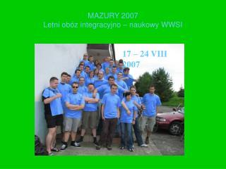 MAZURY 2007 Letni obóz integracyjno – naukowy WWSI