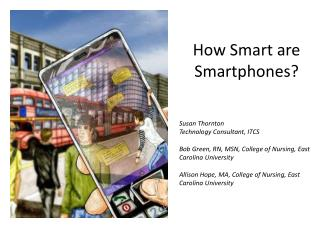 How Smart are Smartphones?