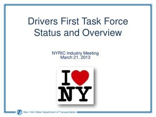 Drivers First Task Force Status and Overview