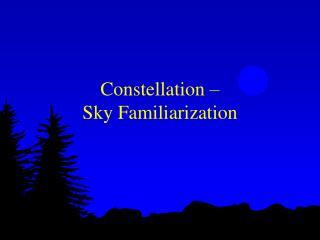 Constellation    Sky Familiarization