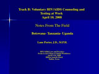 Track B: Voluntary HIV/AIDS Counseling and  Testing at Work  April 10, 2008