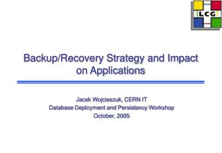 Backup/Recovery Strategy and Impact on Applications