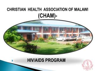 CHRISTIAN  HEALTH  ASSOCIATION OF MALAWI   (CHAM)-