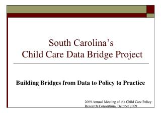 South Carolina's  Child Care Data Bridge Project