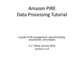 Amazon PIRE  Data Processing Tutorial